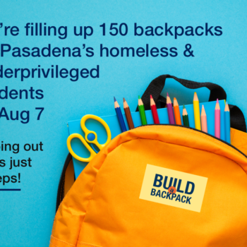 Build a Backpack School Supply Drive with Pasadena Unified School District. We're filling up 150 backpacks by Aug 7. Help us help kids in need!